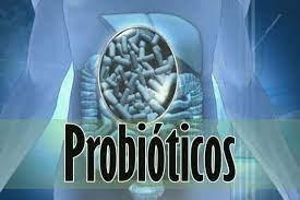 importancia usar probioticos